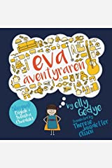 Eva the Adventurer. Eva Äventyraren: Bilingual Book: English + Svenska (Swedish) (Swedish Edition) Paperback