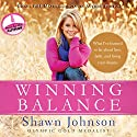 Winning Balance: What I've Learned So Far about Love, Faith, and Living Your Dreams Audiobook by Shawn Johnson, Nancy French Narrated by Shawn Johnson