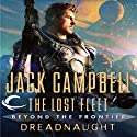 Dreadnaught: The Lost Fleet: Beyond the Frontier Hörbuch von Jack Campbell Gesprochen von: Christian Rummel, Jack Campbell - introduction