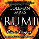 Rumi: Voice of Longing Speech by Coleman Barks Narrated by Coleman Barks