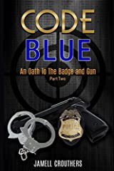 Code Blue: An Oath to the Badge and Gun Part 2 (Book 2 of 5) Paperback