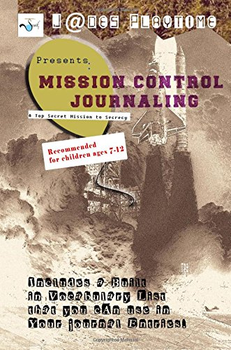 Mission Control Journaling: A Top Secret Mission To Secrecy. (Volume 1) PDF