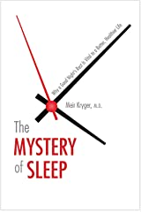 The Mystery of Sleep: Why a Good Night's Rest Is Vital to a Better, Healthier Life Kindle Edition