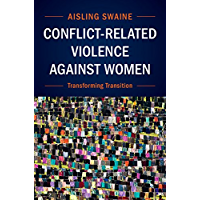 Conflict-Related Violence Against Women: Transforming Transition (English Edition)