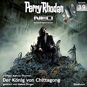 Der König von Chittagong (Perry Rhodan NEO 39) Hörbuch