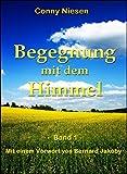 Begegnung mit dem Himmel: Band 1 (German Edition)