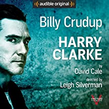 Harry Clarke: With Bonus Performance: Lillian Performance by David Cale Narrated by Billy Crudup, David Cale