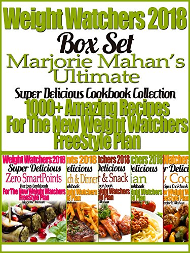 Weight Watchers 2018 Box Set Marjorie Mahan's Ultimate Super Delicious Cookbook Collection 1000+ Amazing Recipes For The New Weight Watchers Freestyle Plan by Marjorie Mahan