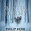 The Winter Horses Audiobook by Philip Kerr Narrated by James Langton