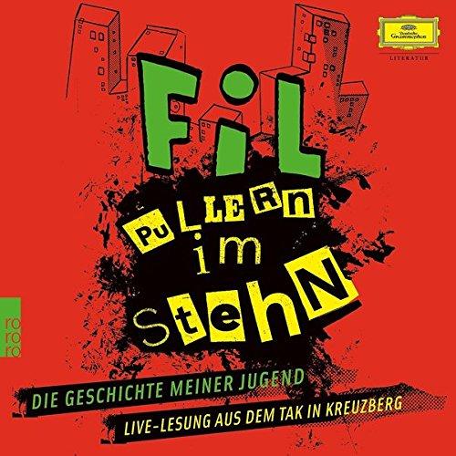 Pullern im Stehn: Die Geschichte meiner Jugend / Live-Lesung aus dem TAK in Kreuzberg (Deutsche Grammophon Literatur)