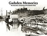 Gadsden Memories : The Early Years, , 1597253227