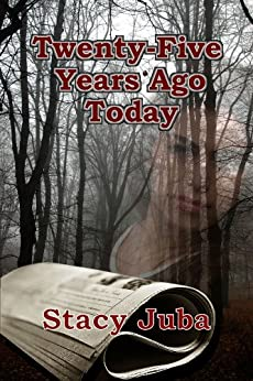 Twenty-Five Years Ago Today (Young Ladies of Mystery Book 1) by [Juba, Stacy]
