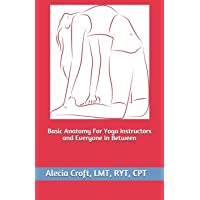 Basic Anatomy For Yoga Instructors and Everyone In Between