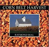 Corn Belt Harvest, Raymond Bial, 0395562341