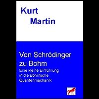 Von Schrödinger zu Bohm: Eine kleine Einführung in die Bohmsche Quantenmechanik (Einführung in die Physik)