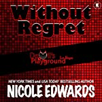 Without Regret: Devil's Playground, Book 1 | Nicole Edwards