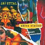 Return to Shiva Station: Kailash Connection