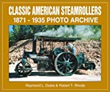 Classic American Steamrollers, 1871-1935, Raymond L. Drake and Robert T. Rhode, 1583880380