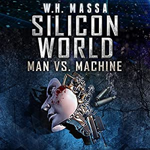 Silicon World: Man vs. Machine Audiobook