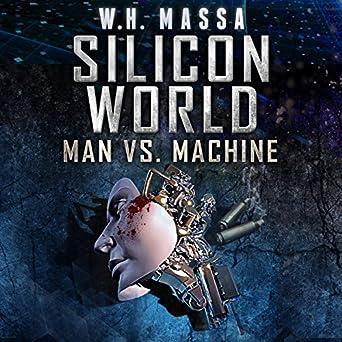 Amazon com: Silicon World: Man vs  Machine: 3 Book Bundle