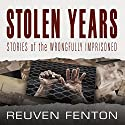 Stolen Years: Stories of the Wrongfully Imprisoned Audiobook by Reuven Fenton Narrated by Will Damron, JD Jackson, Bahni Turpin