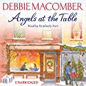 Angels at the Table Audiobook by Debbie Macomber Narrated by Kimberly Farr