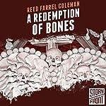 A Redemption of Bones   Reed Farrel Coleman