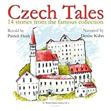Czech Tales: 14 Stories from the Famous Collection (417 World Children Stories) Audiobook by Patrich Healy Narrated by Denise