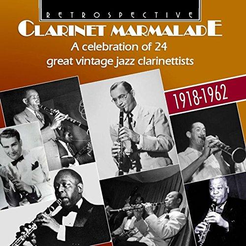 Clarinet Marmalade: A celebration of 24 great vintage jazz clarinettists