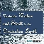 Kontraste: Natur und Stadt   Heinrich Heine,Theodor Storm
