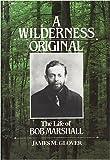 A Wilderness Original, James M. Glover, 0898861217