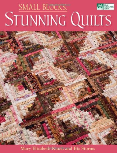 Small Blocks, Stunning Quilts ()