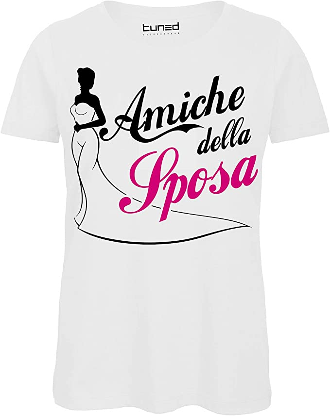 CHEMAGLIETTE Maglietta Addio al Nubilato T-Shirt Divertente Donna con Stampa Amiche della Sposa Tuned