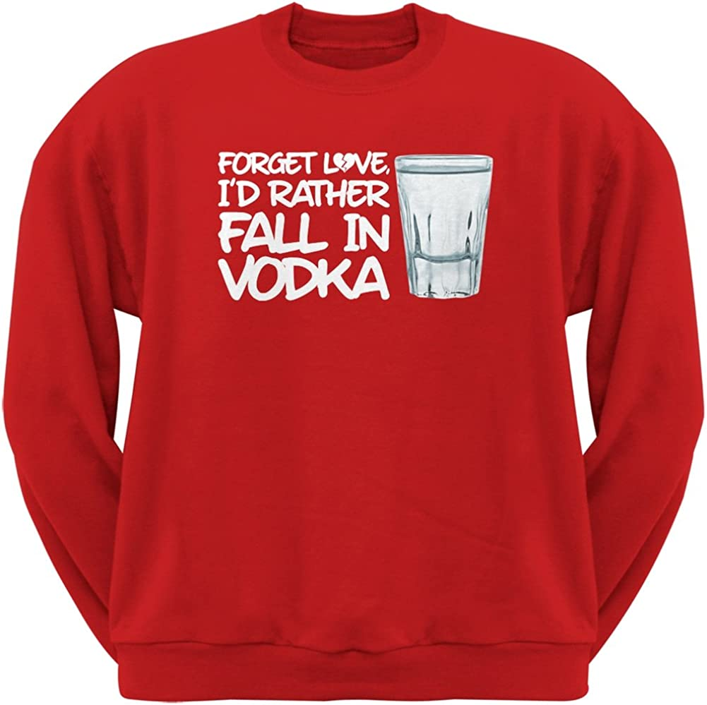 Forget Love Id Rather Fall in Vodka Red Adult Crew Neck Sweatshirt