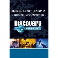 Biker Build Off Season 2 - Episode 5: Indian Larry v. Mondo Pouras