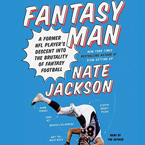 Fantasy Man: A Former NFL Player's Descent into the Brutality of Fantasy Football by HarperCollins Publishers and Blackstone Audio