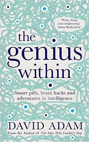 The Genius Within: Smart Pills, Brain Hacks and Adventures
