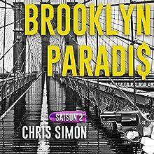 Brooklyn Paradis 2 | Livre audio Auteur(s) : Chris Simon Narrateur(s) : Cyril Godefroy
