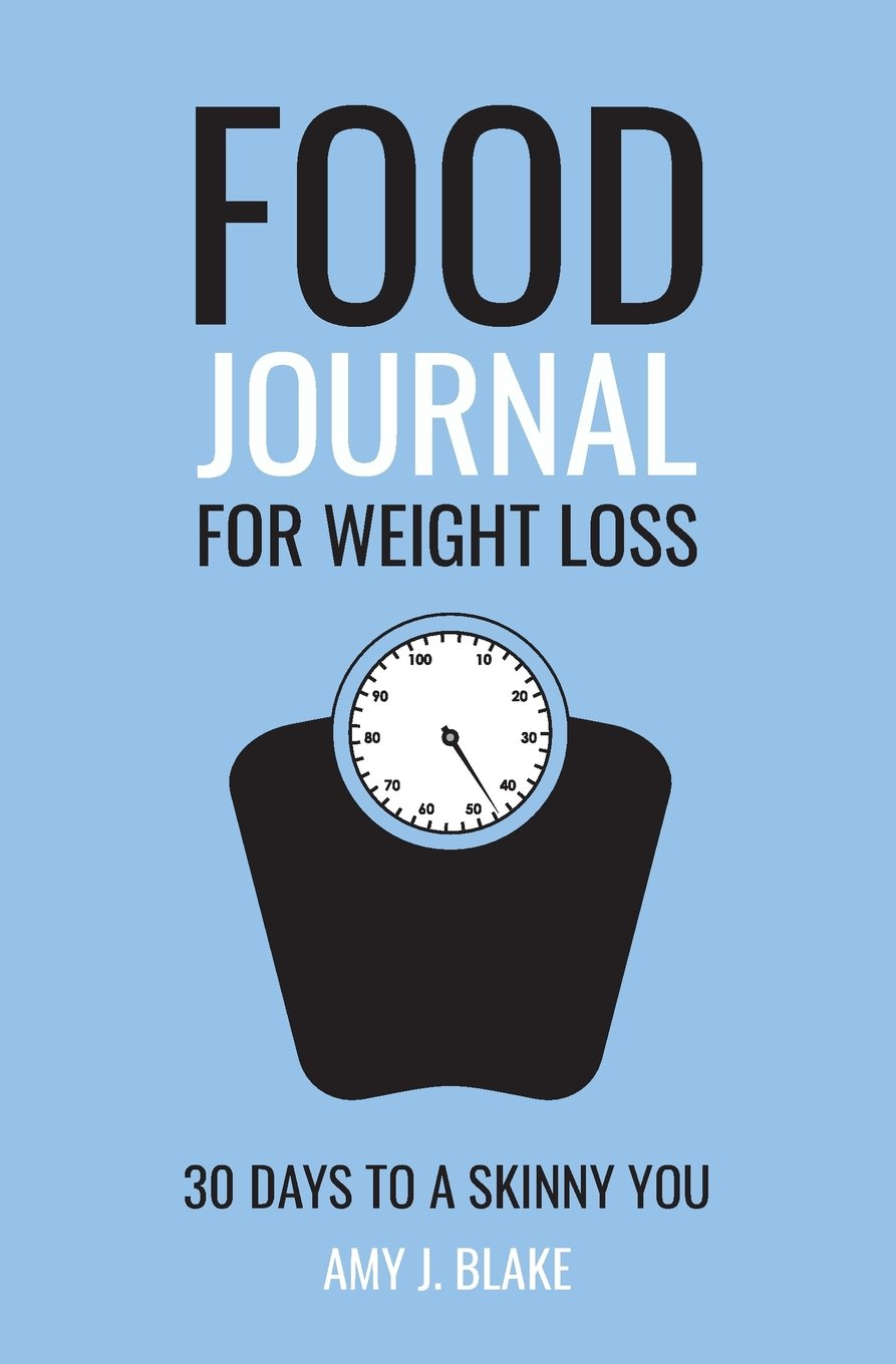 Download Food Journal For Weight Loss: 30 Days To A Skinny YOU - A Daily Weight Loss Journal To Help You Lose Weight & Keep It Off, Diet Planner (Health & Wellness Food Diaries & Journals) pdf epub