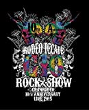 GRANRODEO 10th ANNIVERSARY LIVE 2015 G10 ROCK☆SHOW -RODEO DECADE- BD [Blu-ray]
