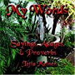 MY WORDS: Sayings, Adages & Proverbs