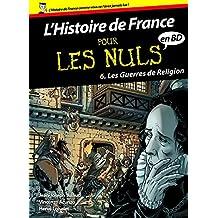 Histoire de France en BD Pour les Nuls - Tome 6 : Les guerres de religion (French Edition)