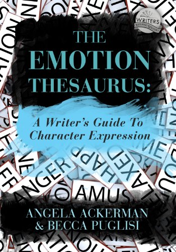 The Emotion Thesaurus: A Writer's Guide to Character Expression by [Ackerman, Angela, Puglisi, Becca]