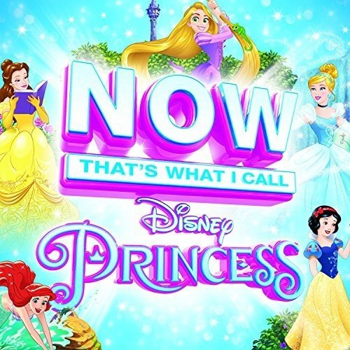 Music : Now That's What I Call Disney Princess / Various