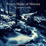 Prison Made of Mirrors | Jennifer Loring