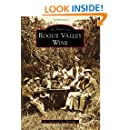 Rogue Valley Wine (Images of America Series)