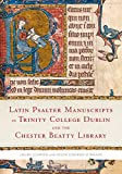 Latin Psalter Manuscripts in Trinity College Dublin and the Chester Beatty Library, Cleaver, Laura and Conrad O'Briain, Helen, 1846825601