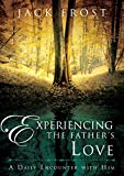 img - for Experiencing the Father s Love: A Daily Encounter with Him book / textbook / text book
