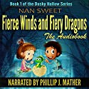 Fierce Winds & Fiery Dragons: Dusky Hollows Volume 1 Audiobook by Nan Sweet Narrated by Phillip J Mather