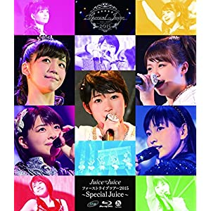 Blu-ray Disc. Juice=Juice ファーストライブツアー2015 ~Special Juice~